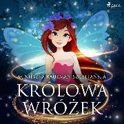 Cover-Bild zu Królowa wrózek (Audio Download) von Rautman-Szczepanska, Agnieszka