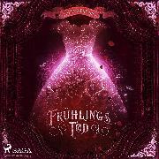 Cover-Bild zu Adrian, Julia: Frühlings Tod (Winters zerbrechlicher Fluch 2) (Audio Download)