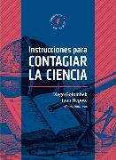 Cover-Bild zu Amster, Pablo: Instrucciones para contagiar la ciencia (eBook)
