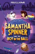 Cover-Bild zu Samantha Spinner and the Boy in the Ball (eBook)