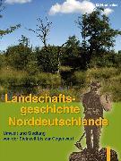 Cover-Bild zu Landschaftsgeschichte Norddeutschlands (eBook) von Behre, Karl E