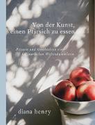 Cover-Bild zu Von der Kunst einen Pfirsich zu essen von Henry, Diana