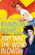 Cover-Bild zu Any Way the Wind Blows von Rowell, Rainbow