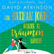 Cover-Bild zu Atkinson, David: Wie Nathan Jones wieder zu träumen lernte (Ungekürzt) (Audio Download)
