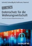 Cover-Bild zu Schmidt, Fritz: Hard facts Datenschutz in der Wohnungswirtschaft (eBook)