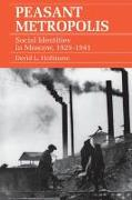 Cover-Bild zu Hoffmann, David L.: Peasant Metropolis (eBook)
