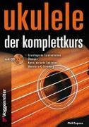 Cover-Bild zu UKULELE - DER KOMPLETTKURS von Capone, Phil