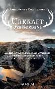 Cover-Bild zu Urkraft des Nordens von Grosser, Dirk