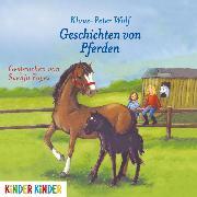 Cover-Bild zu Geschichten von Pferden (Audio Download) von Wolf, Klaus-Peter