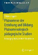 Cover-Bild zu Lippitz, Wilfried: Phänomene der Erziehung und Bildung. Phänomenologisch-pädagogische Studien (eBook)