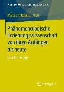 Cover-Bild zu Brinkmann, Malte (Hrsg.): Phänomenologische Erziehungswissenschaft von ihren Anfängen bis heute (eBook)