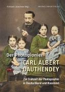 Cover-Bild zu Der Photopionier Carl Albert Dauthendey von Leuschner, Eckhard (Hrsg.)