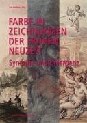 Cover-Bild zu Farbe in Zeichnungen der Frühen Neuzeit von Brahms, Iris (Hrsg.)