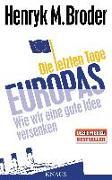 Cover-Bild zu Die letzten Tage Europas von Broder, Henryk M.