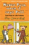 Cover-Bild zu Browning, Guy: Never Push When It Says Pull