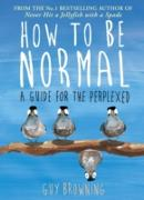 Cover-Bild zu Browning, Guy: How to Be Normal (eBook)