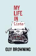 Cover-Bild zu Browning, Guy: My Life in Lists (eBook)