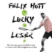 Cover-Bild zu Hutt, Felix: Lucky Loser (Audio Download)
