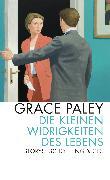 Cover-Bild zu Die kleinen Widrigkeiten des Lebens von Paley, Grace