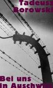 Cover-Bild zu Bei uns in Auschwitz von Borowski, Tadeusz