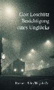 Cover-Bild zu Besichtigung eines Unglücks von Loschütz, Gert