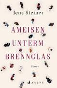 Cover-Bild zu Ameisen unterm Brennglas von Steiner, Jens