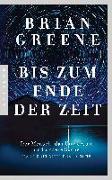 Cover-Bild zu Bis zum Ende der Zeit von Greene, Brian