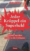 Cover-Bild zu Jeder Krüppel ein Superheld von Keller, Christoph