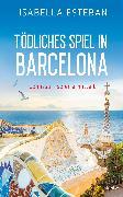 Cover-Bild zu Tödliches Spiel in Barcelona (eBook) von Esteban, Isabella