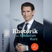 Cover-Bild zu Die Rhetorik des Sebastian Kurz - Was steckt dahinter? (Ungekürzt) (Audio Download) von Albrecht, Thomas W.
