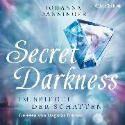 Cover-Bild zu Secret Darkness. Im Spiegel der Schatten (Audio Download)