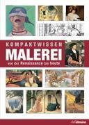 Cover-Bild zu Kompaktwissen Malerei von der Renaissance bis Heute von Krausse, Anna-Carola