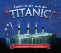 Cover-Bild zu Entdecke die Welt der Titanic von Fullman, Joe