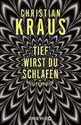Cover-Bild zu Tief wirst du schlafen von Kraus, Christian