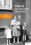 Cover-Bild zu Abeck, Susanne (Hrsg.): Stulle mit Margarine und Zucker