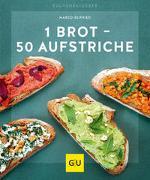 Cover-Bild zu Seifried, Marco: 1 Brot - 50 Aufstriche
