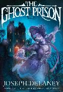 Cover-Bild zu The Ghost Prison (eBook) von Delaney, Joseph