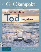 Cover-Bild zu GEO kompakt 60/2019 - Wie wir mit dem Tod umgehen (eBook) von Redaktion, GEO kompakt