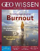 Cover-Bild zu GEO Wissen 63/2019 - Strategien gegen Burnout (eBook) von Redaktion, GEO Wissen