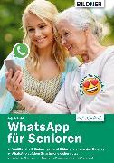 Cover-Bild zu WhatsApp für Senioren: Aktuelle Version - speziell für Samsung u.a. Smartphones mit Android (eBook) von Schmid, Anja
