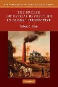 Cover-Bild zu The British Industrial Revolution in Global Perspective von Allen, Robert C. (University of Oxford)