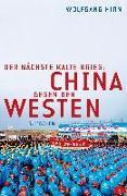 Cover-Bild zu Der nächste kalte Krieg von Hirn, Wolfgang