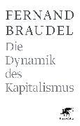 Cover-Bild zu Die Dynamik des Kapitalismus von Braudel, Fernand