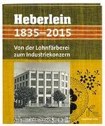 Cover-Bild zu Heberlein 1835-2015 von Büchler, Hans (Hrsg.)