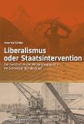 Cover-Bild zu Liberalismus oder Staatsintervention von Cottier, Maurice