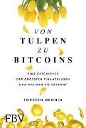 Cover-Bild zu Von Tulpen zu Bitcoins von Dennin, Torsten