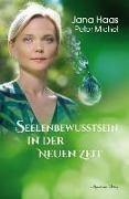 Cover-Bild zu Seelenbewusstsein in der Neuen Zeit von Haas, Jana