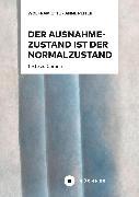 Cover-Bild zu Der Ausnahmezustand ist der Normalzustand, nur wahrer (eBook) von Ette, Wolfram