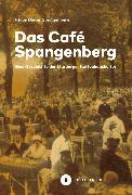 Cover-Bild zu Das Café Spangenberg (eBook) von Spangenberg, Klaus Dieter