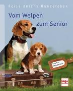 Cover-Bild zu Vom Welpen zum Senior von Strodtbeck, Sophie